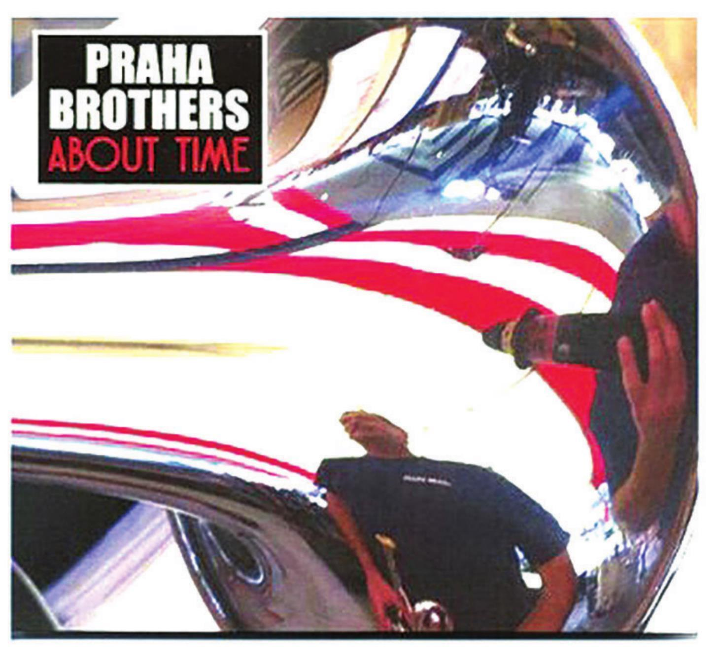 Praha Brothers , About Time at the Right Time